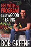 The Get with the Program! Guide to Good Eating: Great Food for Good Health