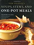 Tom Valenti's Soups, Stews, and One-Pot Meals : 125 Home Recipes from the Chef-Owner of New York City's Ouest and 'Cesca