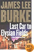 Last Car to Elysian Fields by  James Lee Burke (Author) (Hardcover - September 2003) 