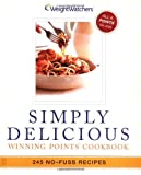 Simply Delicious : 245 No-Fuss Recipes--All 8 POINTS or Less