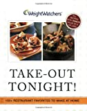 cover of Weight Watchers Take-Out Tonight! : 150+ Restaurant Favorites to Make at Home--All 8 POINTS or Less
