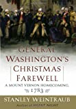 General Washington's Christmas Farewell: A Mount Vernon Homecoming, 1783