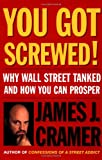Buy You Got Screwed! Why Wall Street Tanked and How You Can Prosper from Amazon