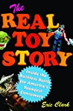 Buy The Real Toy Story: Inside the Ruthless Battle for America's Youngest Consumers from Amazon