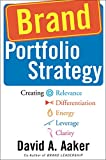 Buy Brand Portfolio Strategy : Creating Relevance, Differentiation, Energy, Leverage, and Clarity from Amazon