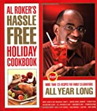 Al Roker's hassle-free holiday cookbook : more than 125 recipes for family celebrations all year long
