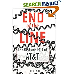 End of the Line : The Rise and Fall of AT&T