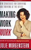 Buy Making Work Work : New Strategies for Surviving and Thriving at the Office from Amazon