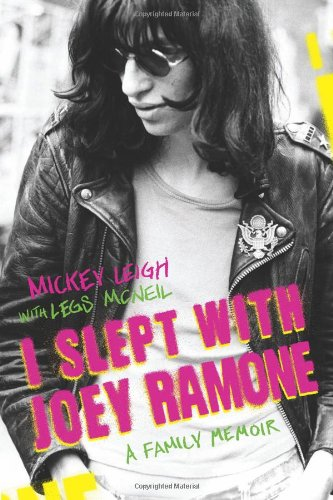 I Slept with Joey Ramone: A Family Memoir, Leigh, Mickey