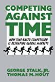 Buy Competing Against Time: How Time-Based Competition is Reshaping Global Markets from Amazon