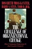 Buy Challenge of Organizational Change : How Companies Experience It And Leaders Guide It from Amazon