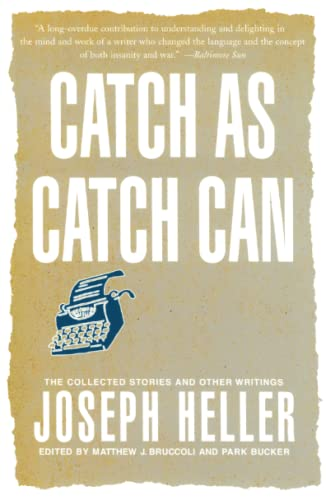 Catch As Catch Can: The Collected Stories and Other Writings, Heller, Joseph