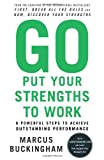 Buy Go Put Your Strengths to Work: 6 Powerful Steps to Achieve Outstanding Performance from Amazon