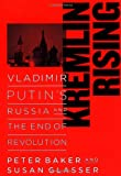 Buy Kremlin Rising : Vladimir Putin's Russia and the End of Revolution from Amazon