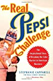 Buy The Real Pepsi Challenge: The Inspirational Story of Breaking the Color Barrier in American Business from Amazon