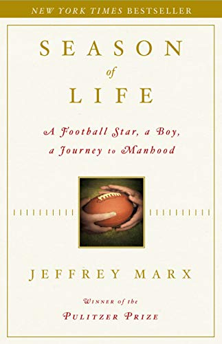 Season of Life: A Football Star, a Boy, a Journey to Manhood - Jeffrey Marx