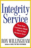 Buy Integrity Service : Treat Your Customers Right-Watch Your Business Grow from Amazon