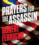 Prayers for the Assassin : A Novel