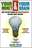 Buy Your Money and Your Brain: How the New Science of Neuroeconomics Can Help Make You Rich from Amazon
