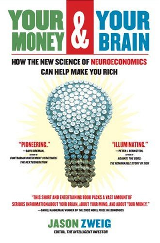 PDF Your Money and Your Brain How the New Science of Neuroeconomics Can Help Make You Rich