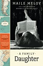 A Family Daughter: A Novel by Maile Meloy