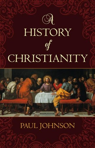 History of Christianity, by Johnson, P.