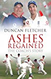 Ashes Regained: The Coach\'s Story