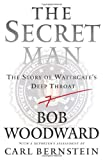 Buy The Secret Man: The Story of Watergate's Deep Throat from Amazon