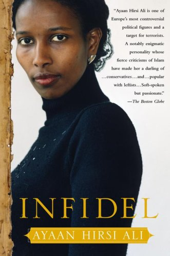 Infidel, by Hirsi Ali, A.