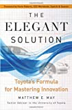 Buy The Elegant Solution: Toyota's Formula for Mastering Innovation from Amazon