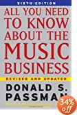 All You Need To Know About the Music Business: 6th Edition