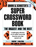 Simon and Schuster Super Crossword Puzzle Book #13: The Biggest and the Best (Simon and Schuster`s Super Crossword Puzzle Books)