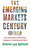 Buy The Emerging Markets Century: How a New Breed of World-Class Companies Is Overtaking the World from Amazon