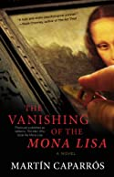 The Vanishing of the Mona Lisa by Martin Caparros