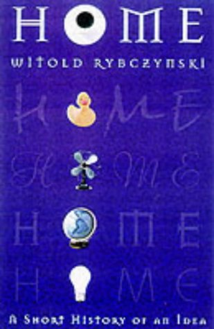 Home : A Short History of an Idea, Rybczynski, Witold