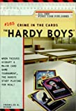 The Hardy Boys: Crime in the Cards (Hardy Boys, 165) by  Franklin W. Dixon (Paperback)