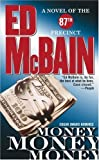 Money, Money, Money : A Novel of the 87th Precint by  Ed McBain (Mass Market Paperback)