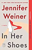 In Her Shoes : A Novel by Jennifer Weiner