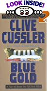 Blue Gold: A Novel from the Numa Files by Clive Cussler