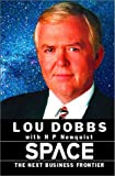 Lou Dobbs - Space: the Next Business Frontier