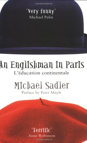 An Englishman in Paris: L'education Continentale (Englishman series)