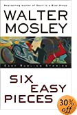 Six Easy Pieces : Easy Rawlins Stories by  Walter Mosley (Hardcover)