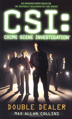 Double Dealer (CSI: Crime Scene Investigation) by Max Allan Collins
