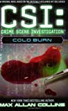 CSI: Cold Burn by Max Allan Collins