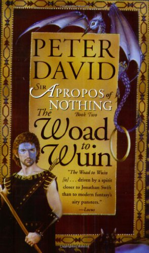 The Woad to Wuin: Sir Apropos of Nothing Book 2, David, Peter