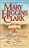 Mount Vernon Love Story : A Novel of George and Martha Washington by  Mary Higgins Clark (Mass Market Paperback - June 2003)