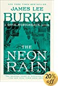 The Neon Rain : A Dave Robicheaux Novel by  James Lee Burke (Author) (Paperback)