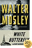 White Butterfly : Featuring an Original Easy Rawlins Short Story Lavender by  Walter Mosley (Paperback)