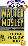 A Little Yellow Dog : Featuring an Original Easy Rawlins Short Story Gray-Eyed Death by  Walter Mosley (Paperback) 