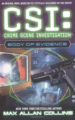 Body of Evidence (CSI: Crime Scene Investigation) by Max Allan Collins